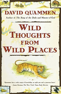 Wild Thoughts from Wild Places By Quammen, David