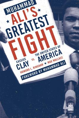 Muhammad Ali's Greatest Fight By Bingham, Howard/ Wallace, Max/ Ali, Muhammad (FRW)